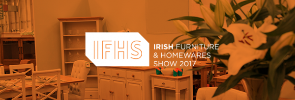 Irish Furniture & Homewares Show 2017